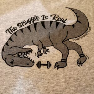 """Polar Fitness """"The Struggle is Real"""" Shirt"""